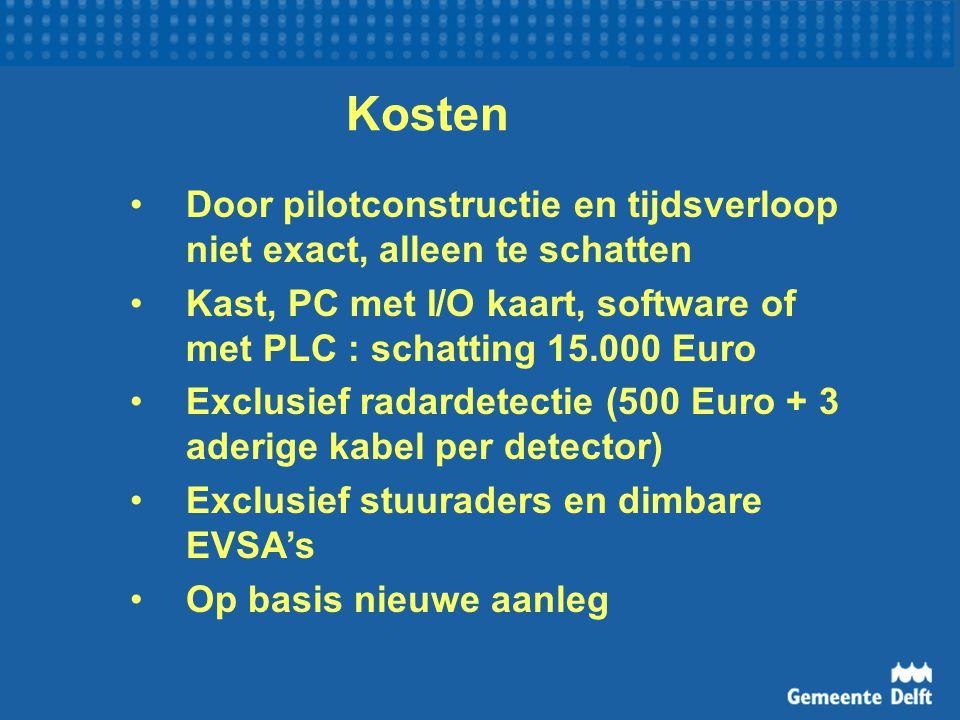 Kosten Door pilotconstructie en tijdsverloop niet exact, alleen te schatten. Kast, PC met I/O kaart, software of met PLC : schatting 15.000 Euro.