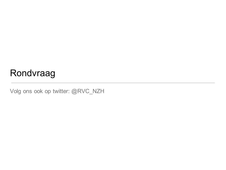 Rondvraag Volg ons ook op twitter: @RVC_NZH