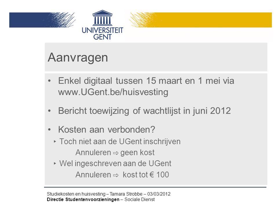 Aanvragen Enkel digitaal tussen 15 maart en 1 mei via www.UGent.be/huisvesting. Bericht toewijzing of wachtlijst in juni 2012.