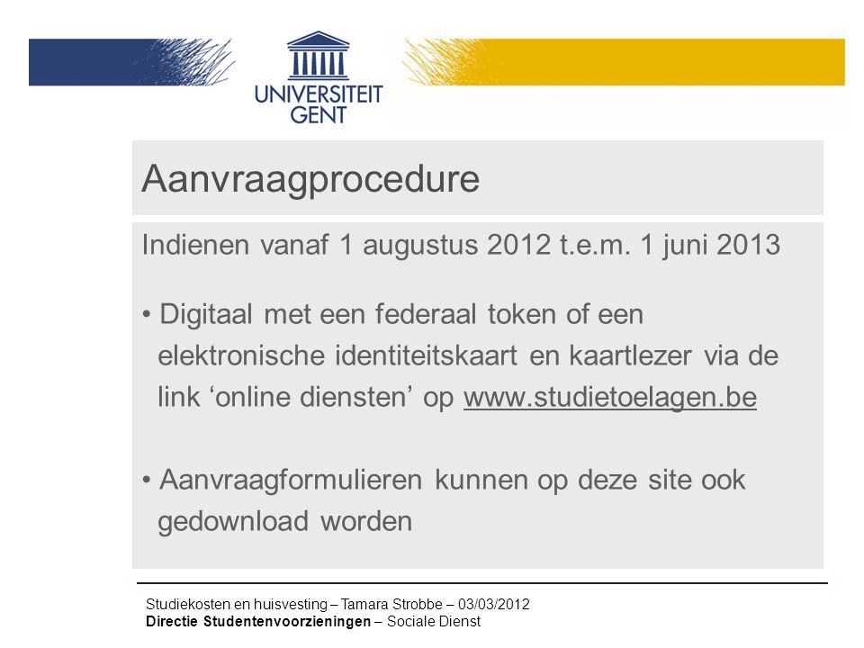 Aanvraagprocedure Indienen vanaf 1 augustus 2012 t.e.m. 1 juni 2013