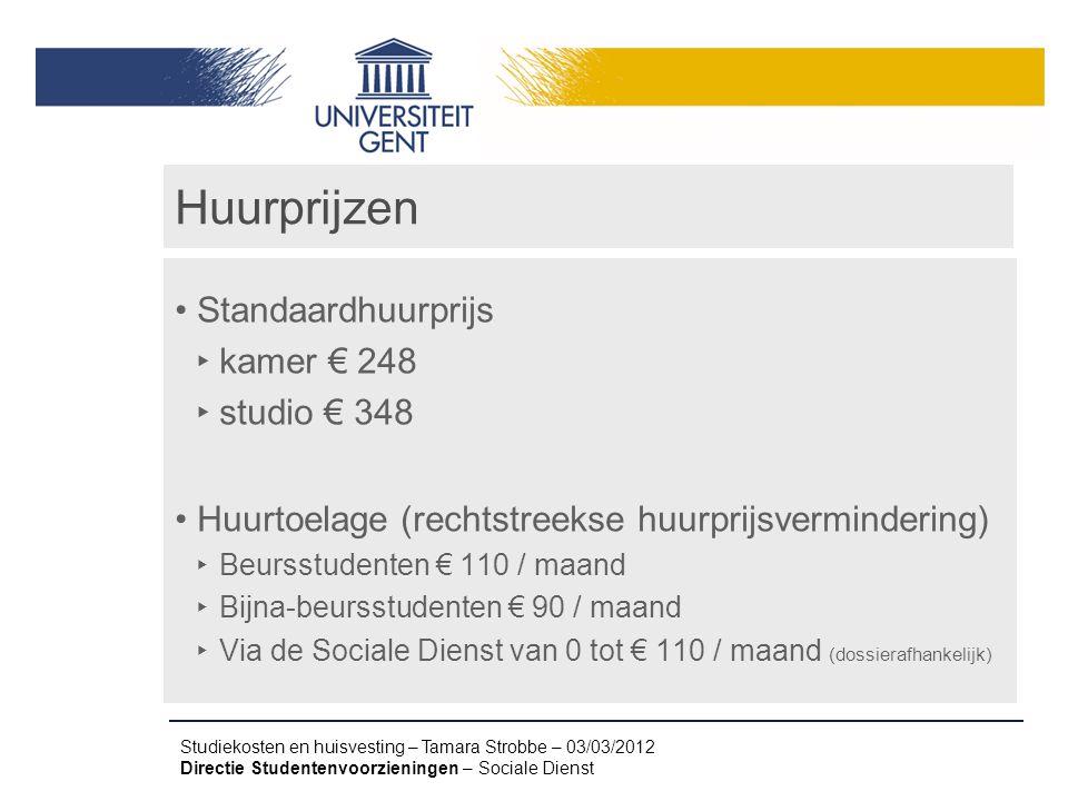 Huurprijzen Standaardhuurprijs kamer € 248 studio € 348