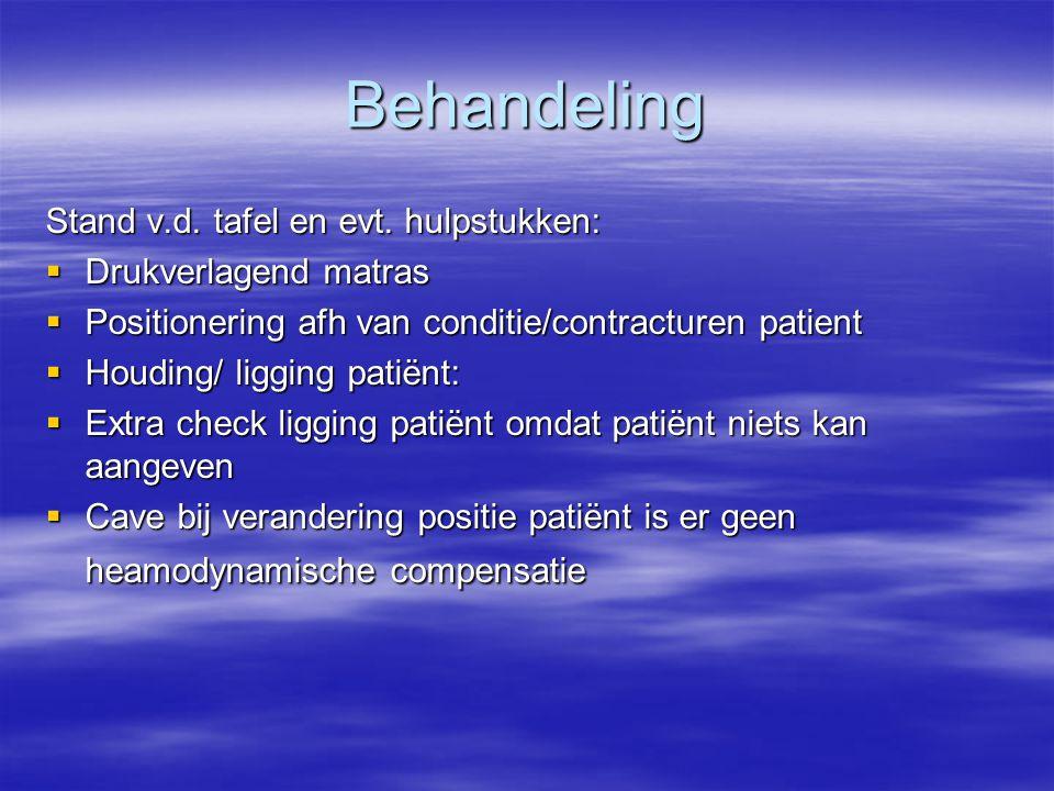 Behandeling Stand v.d. tafel en evt. hulpstukken: Drukverlagend matras
