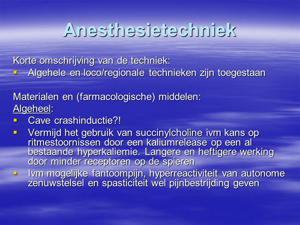 Anesthesietechniek Korte omschrijving van de techniek: