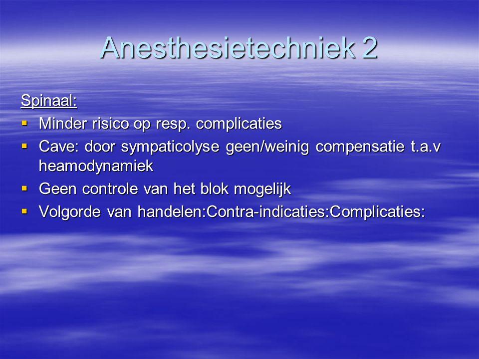 Anesthesietechniek 2 Spinaal: Minder risico op resp. complicaties
