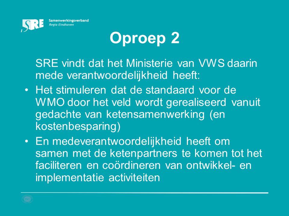 Oproep 2 SRE vindt dat het Ministerie van VWS daarin mede verantwoordelijkheid heeft: