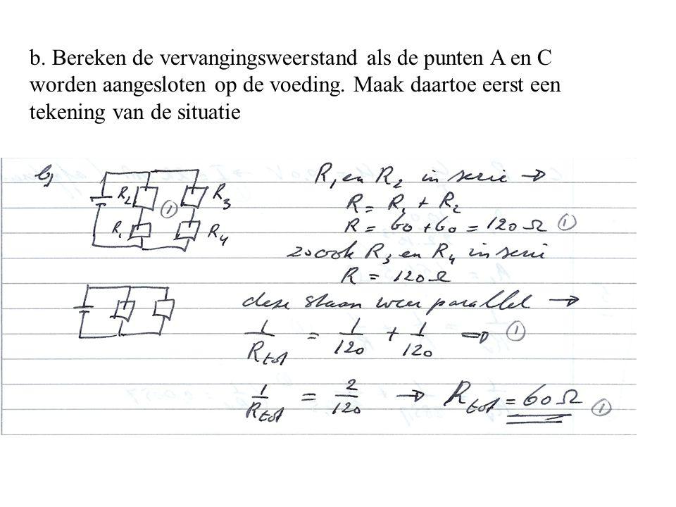 b. Bereken de vervangingsweerstand als de punten A en C worden aangesloten op de voeding.
