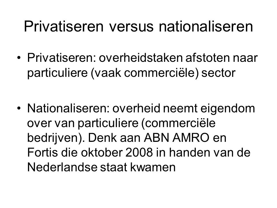 Privatiseren versus nationaliseren