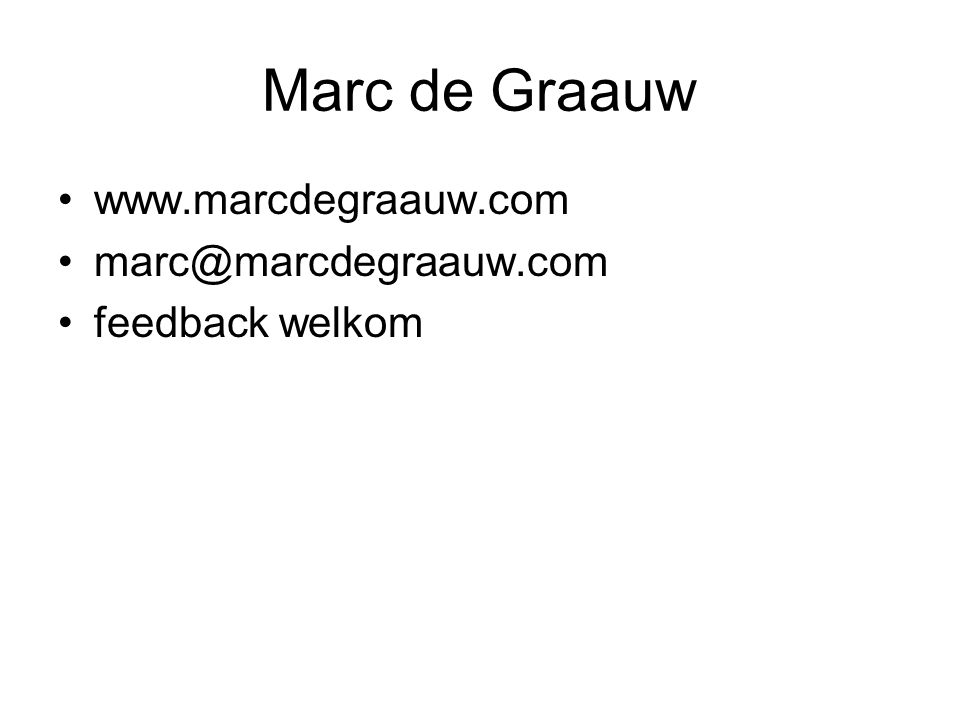 Marc de Graauw www.marcdegraauw.com marc@marcdegraauw.com