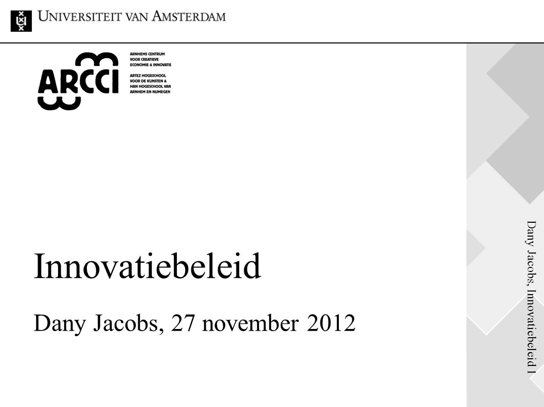Innovatiebeleid Dany Jacobs, 27 november 2012
