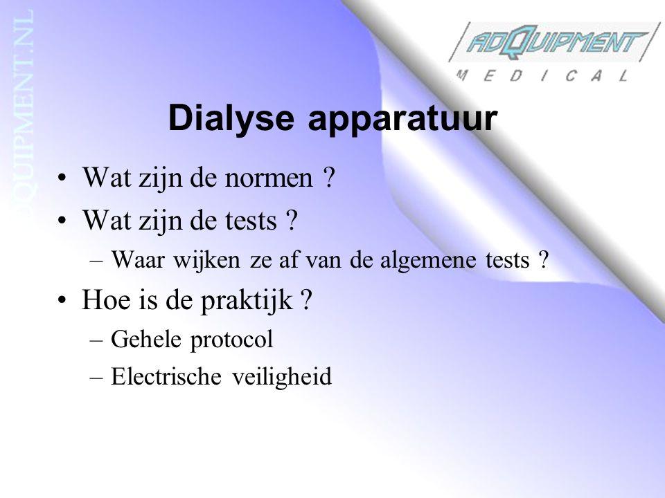 Dialyse apparatuur Wat zijn de normen Wat zijn de tests