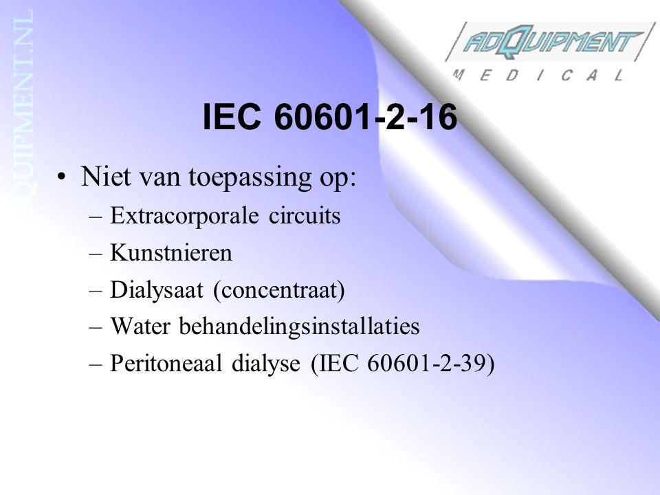 IEC 60601-2-16 Niet van toepassing op: Extracorporale circuits
