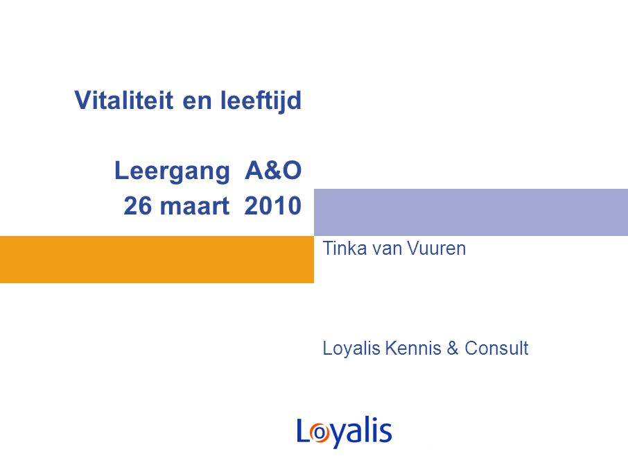 Vitaliteit en leeftijd Leergang A&O 26 maart 2010