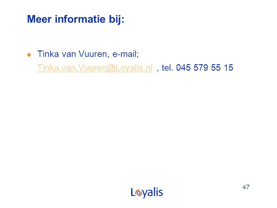 Meer informatie bij: Tinka van Vuuren, e-mail; Tinka.van.Vuuren@Loyalis.nl , tel. 045 579 55 15