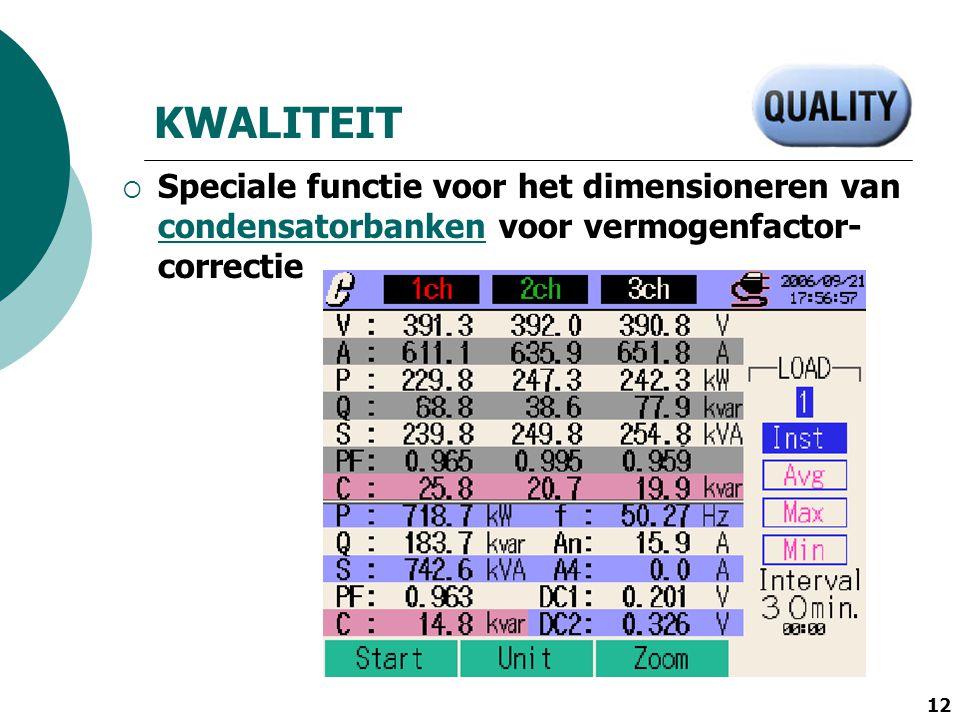 KWALITEIT Speciale functie voor het dimensioneren van condensatorbanken voor vermogenfactor-correctie.
