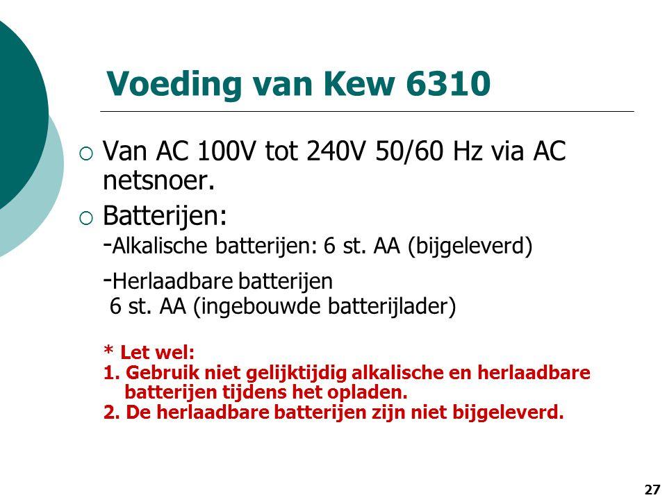 Voeding van Kew 6310 Van AC 100V tot 240V 50/60 Hz via AC netsnoer.