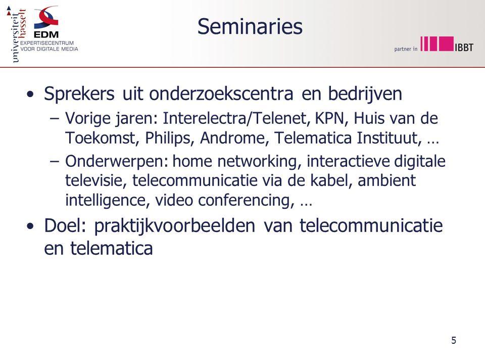 Seminaries Sprekers uit onderzoekscentra en bedrijven