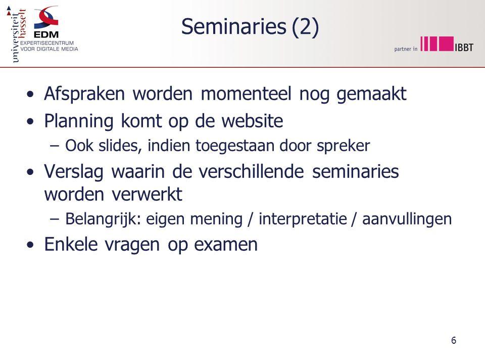 Seminaries (2) Afspraken worden momenteel nog gemaakt