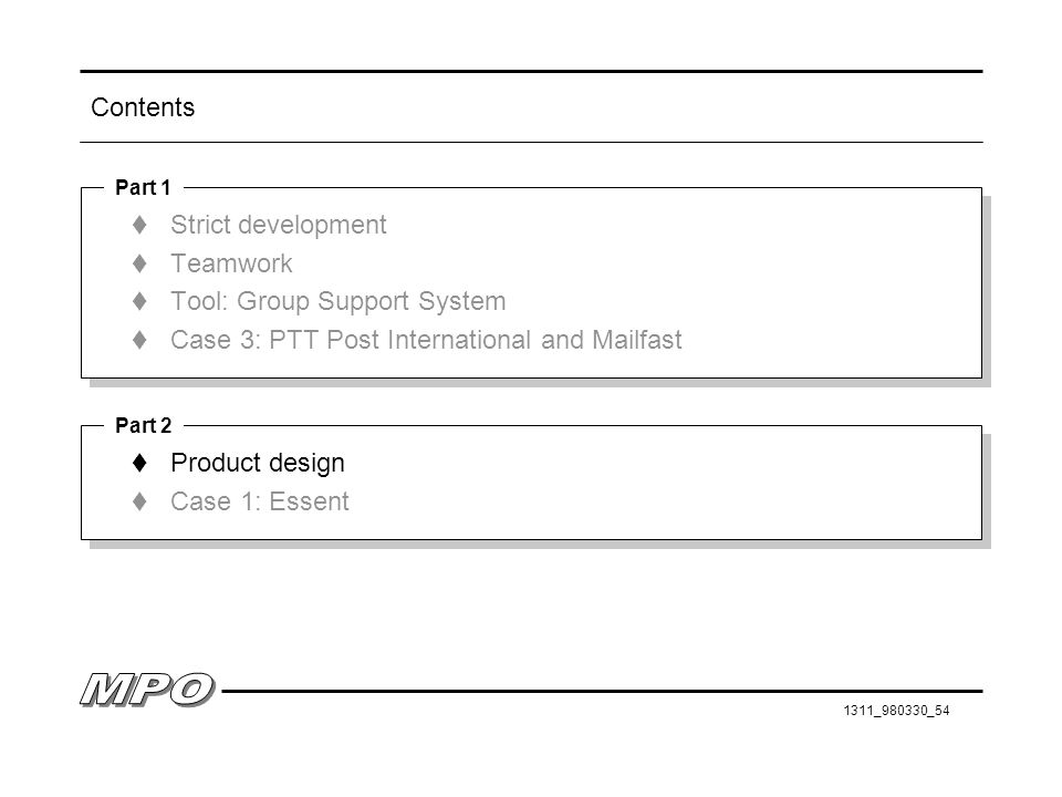 Tool: Group Support System Case 3: PTT Post International and Mailfast