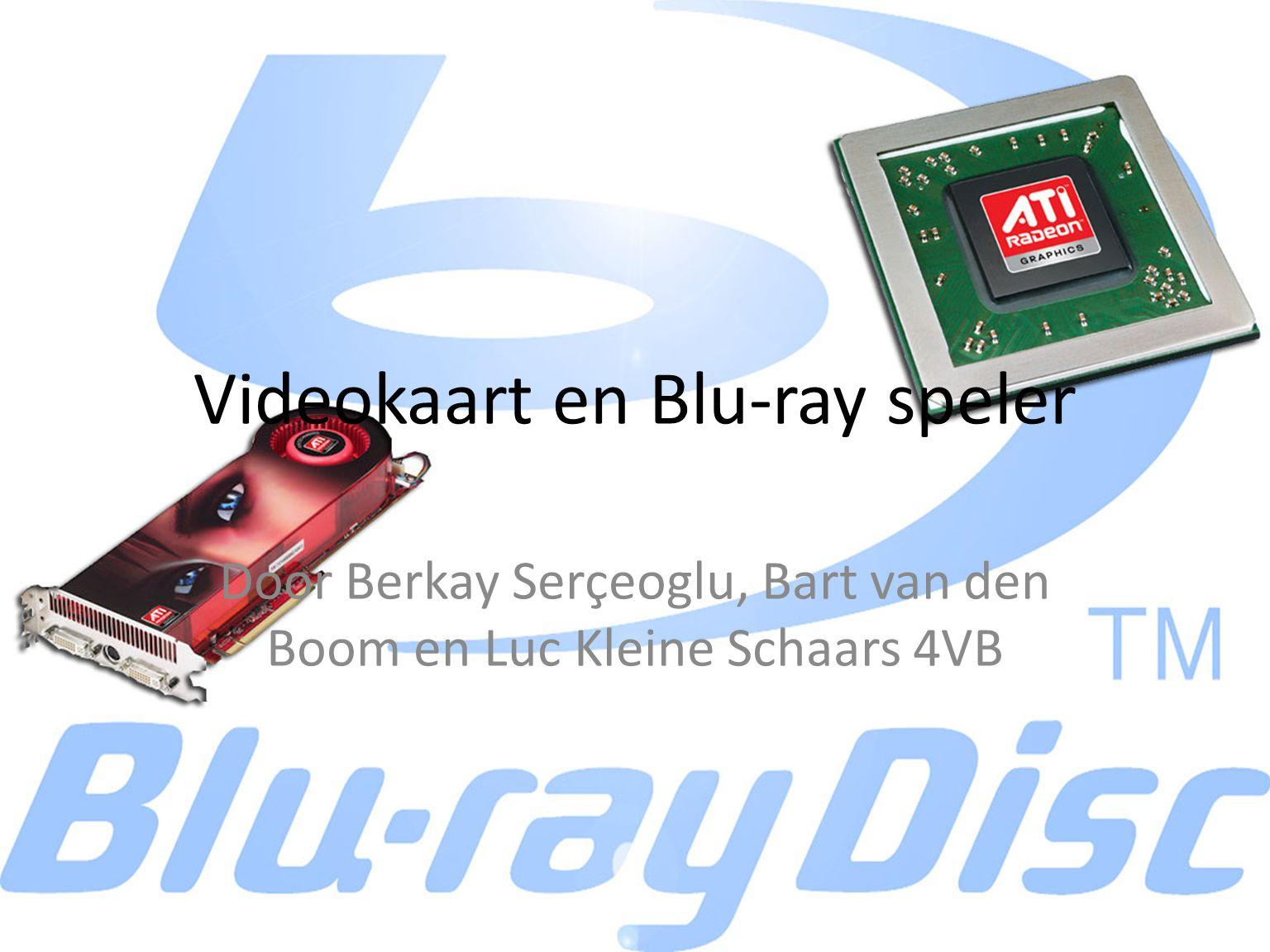 Videokaart en Blu-ray speler