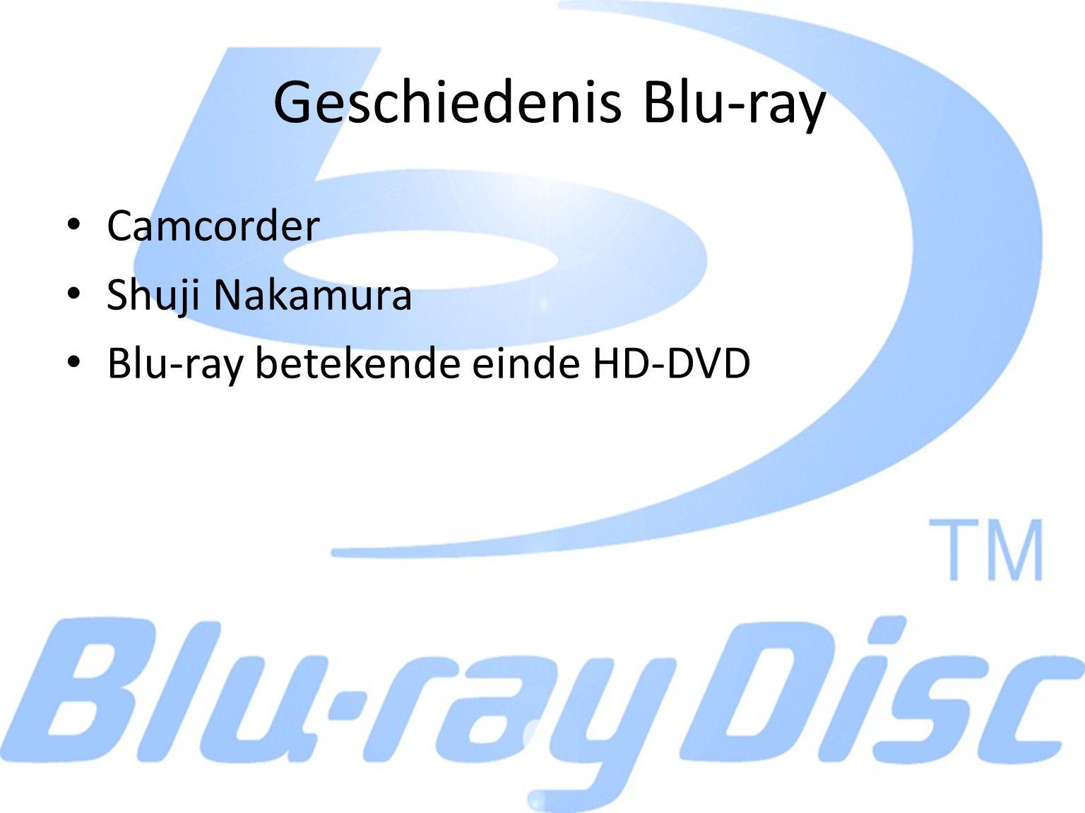 Geschiedenis Blu-ray Camcorder Shuji Nakamura