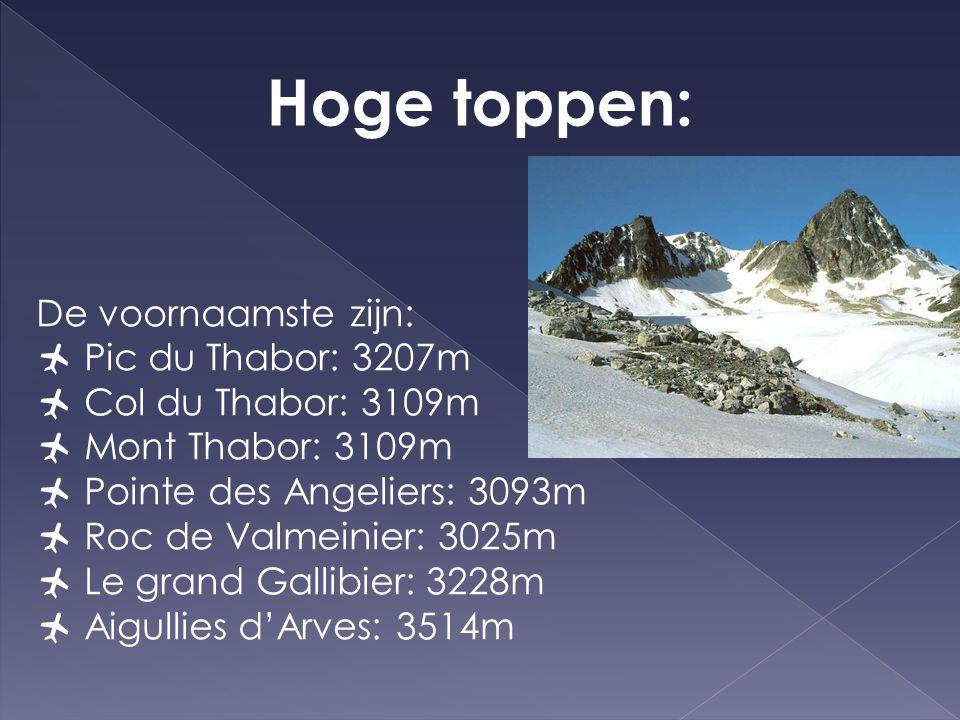 Hoge toppen: De voornaamste zijn:  Pic du Thabor: 3207m