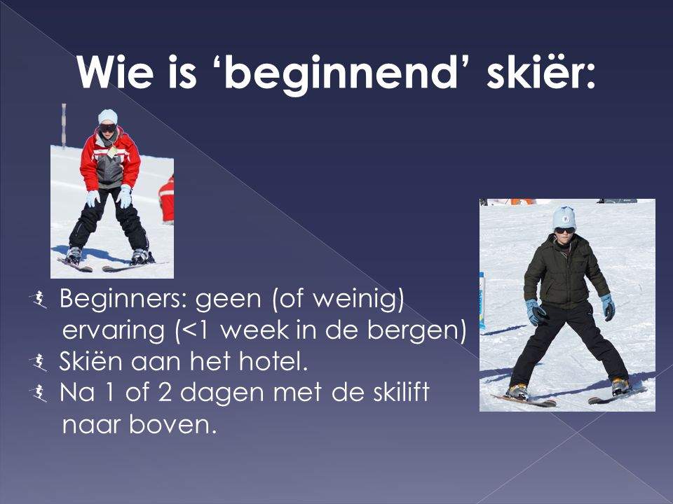 Wie is 'beginnend' skiër:
