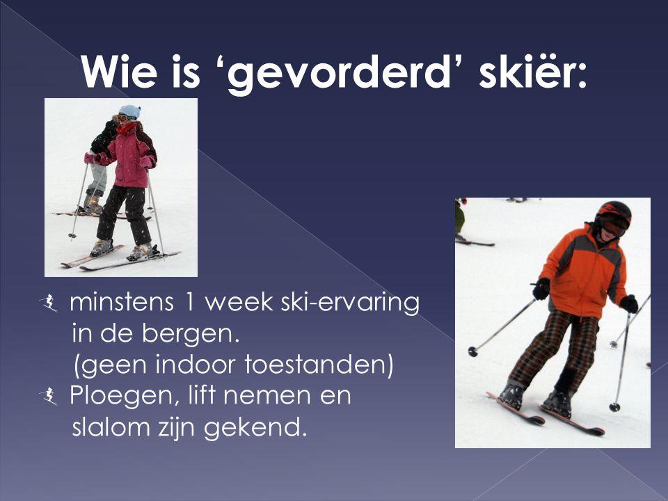 Wie is 'gevorderd' skiër: