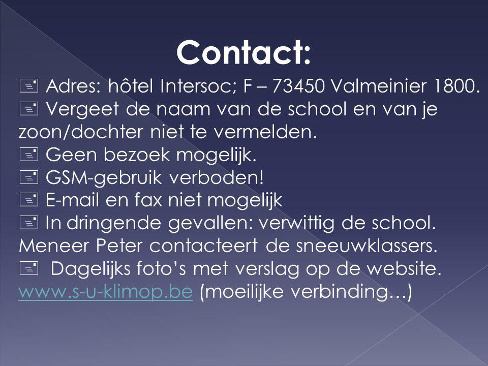 Contact:  Adres: hôtel Intersoc; F – 73450 Valmeinier 1800.