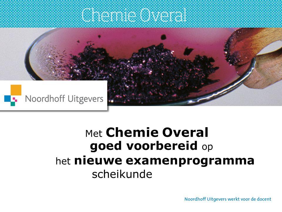 goed voorbereid op het nieuwe examenprogramma Met Chemie Overal