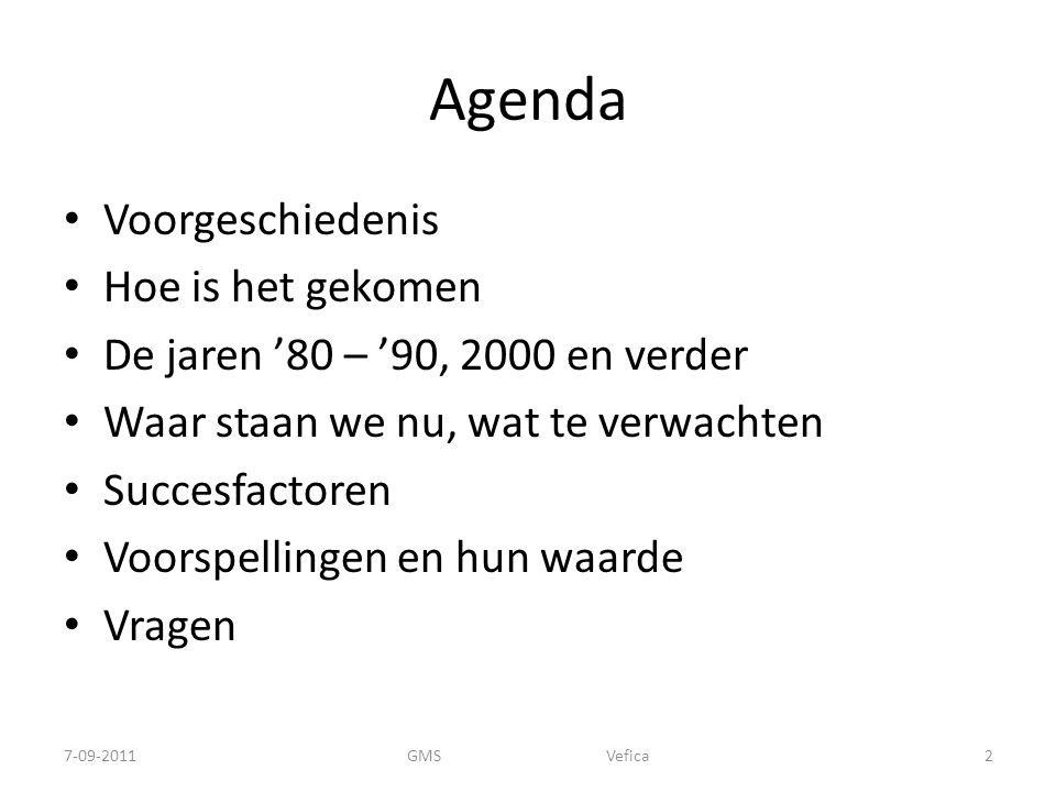 Agenda Voorgeschiedenis Hoe is het gekomen