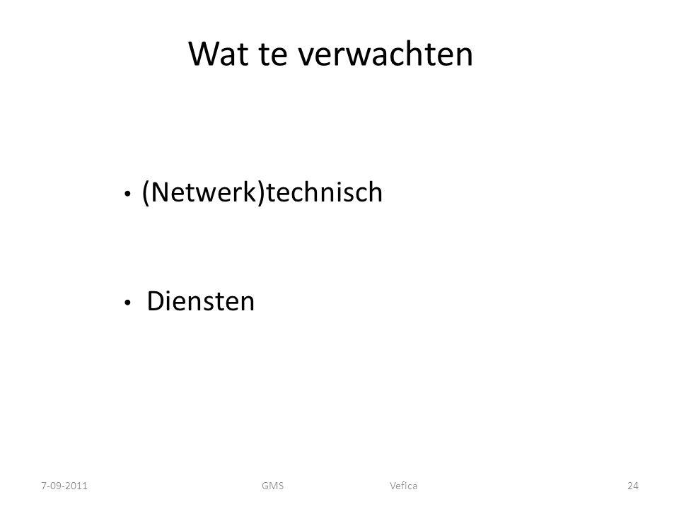 Wat te verwachten (Netwerk)technisch. Diensten. 7-09-2011.