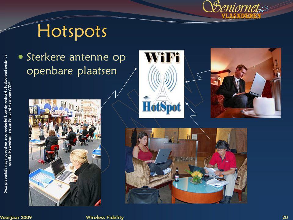 Hotspots Sterkere antenne op openbare plaatsen Voorjaar 2009