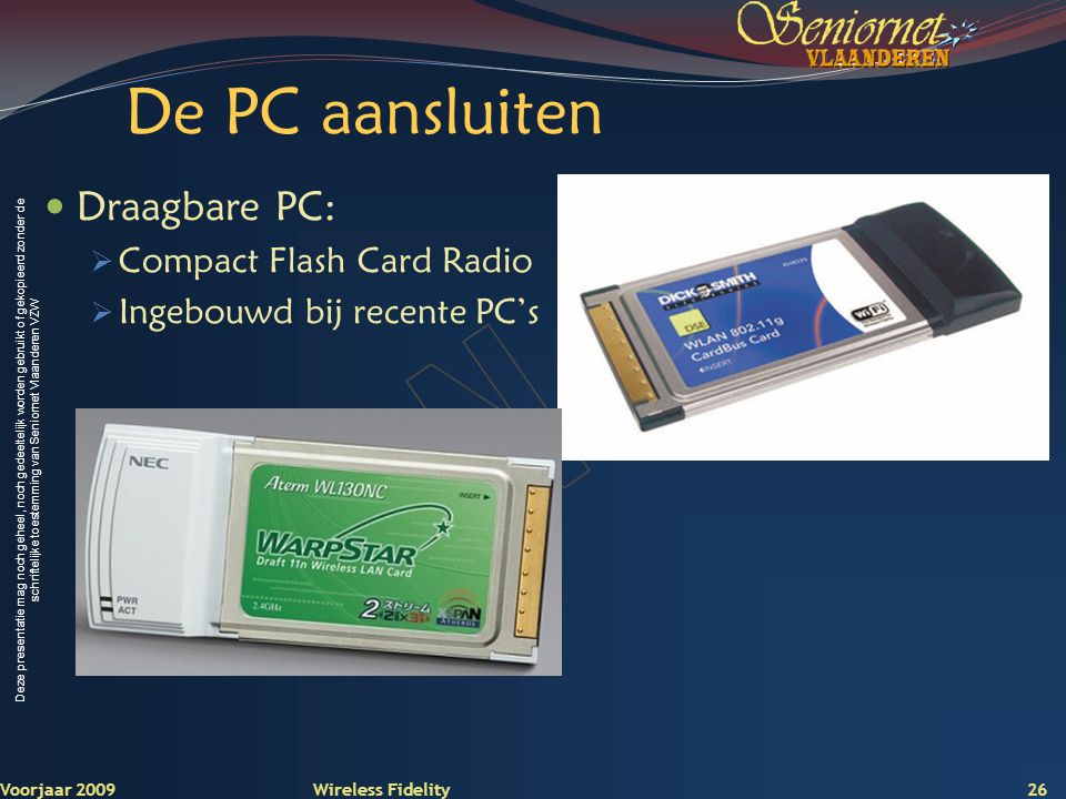 De PC aansluiten Draagbare PC: Compact Flash Card Radio
