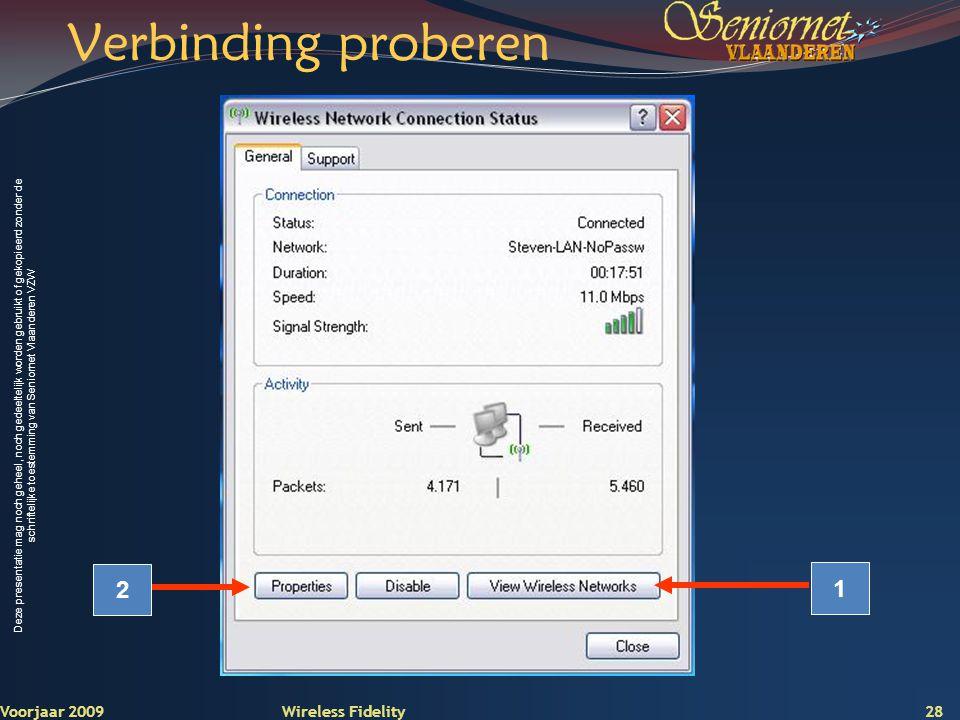Verbinding proberen 2 1 Voorjaar 2009 Wireless Fidelity