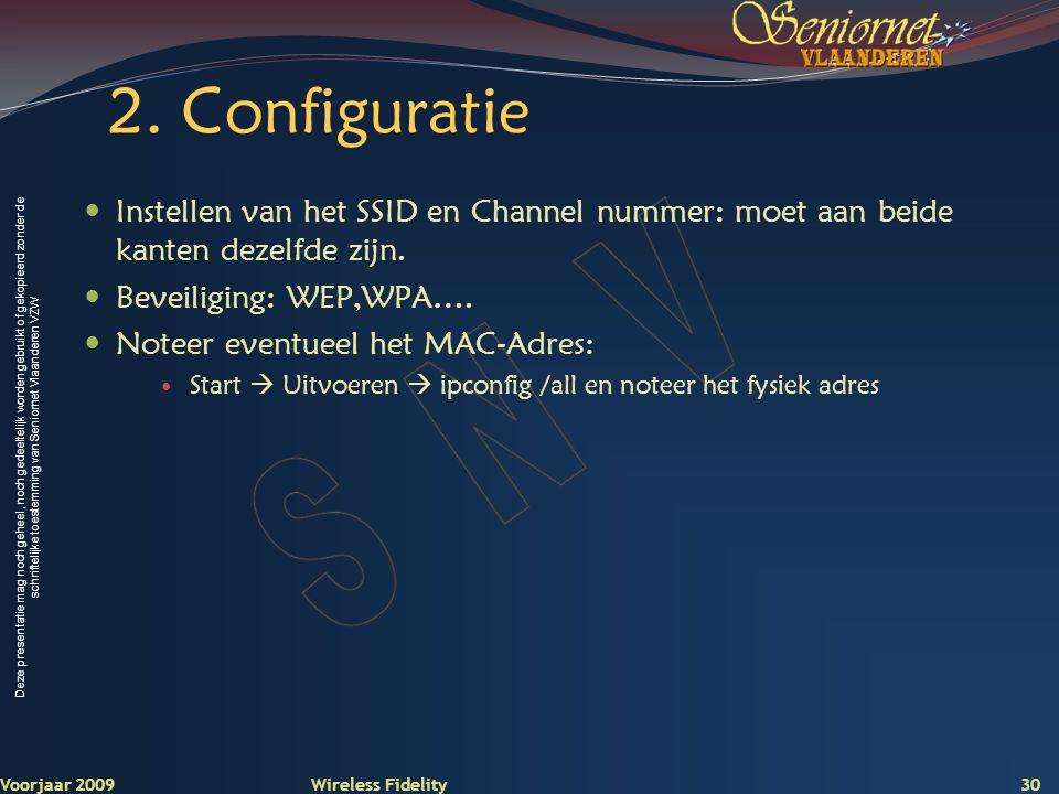 2. Configuratie Instellen van het SSID en Channel nummer: moet aan beide kanten dezelfde zijn. Beveiliging: WEP,WPA….