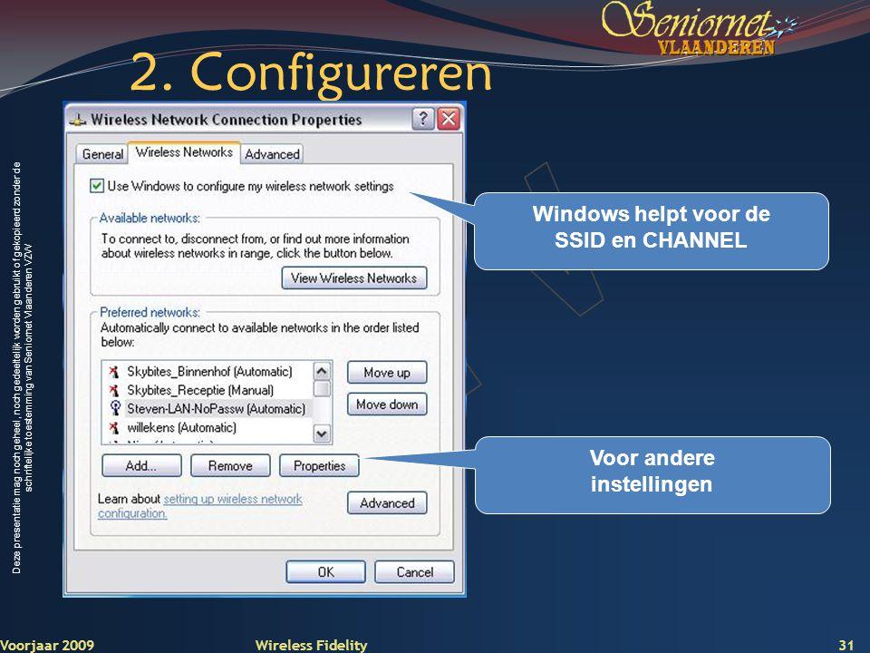 Windows helpt voor de SSID en CHANNEL Voor andere instellingen