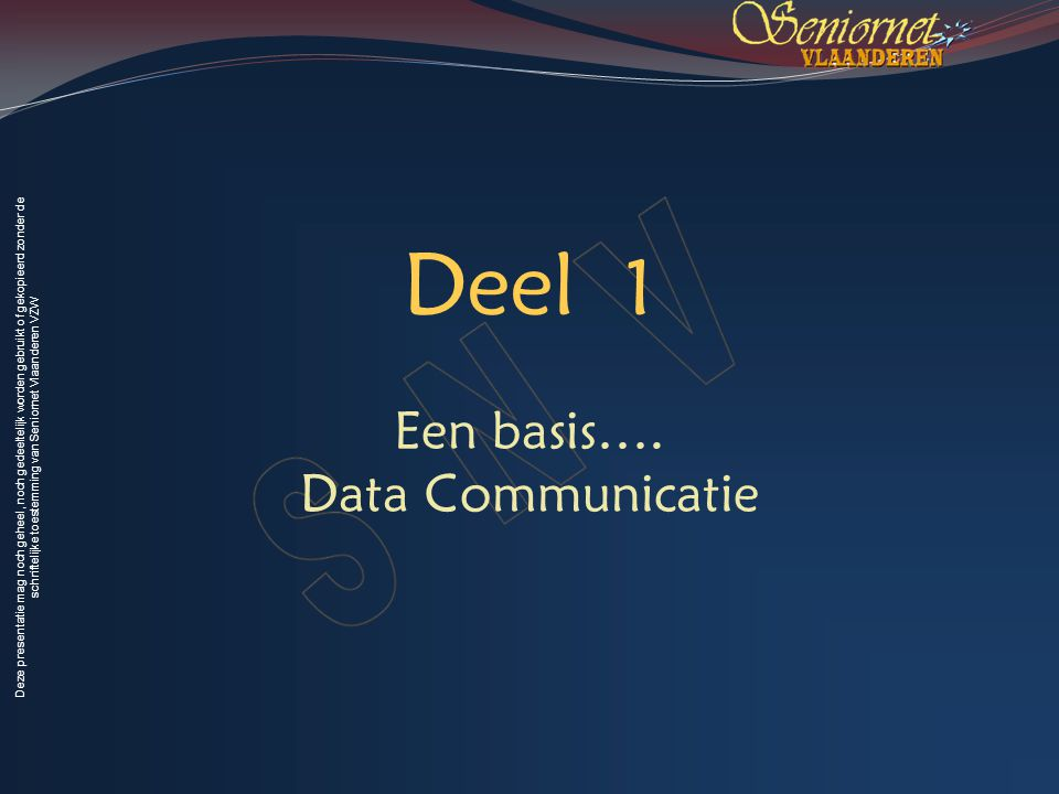 Een basis…. Data Communicatie