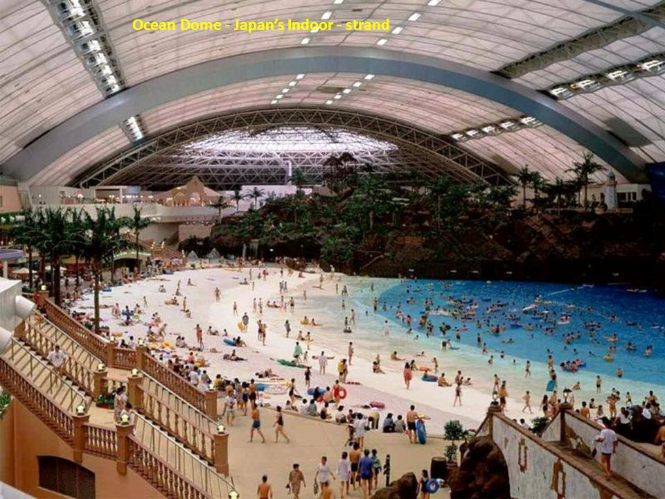 Ocean Dome - Japan's Indoor - strand