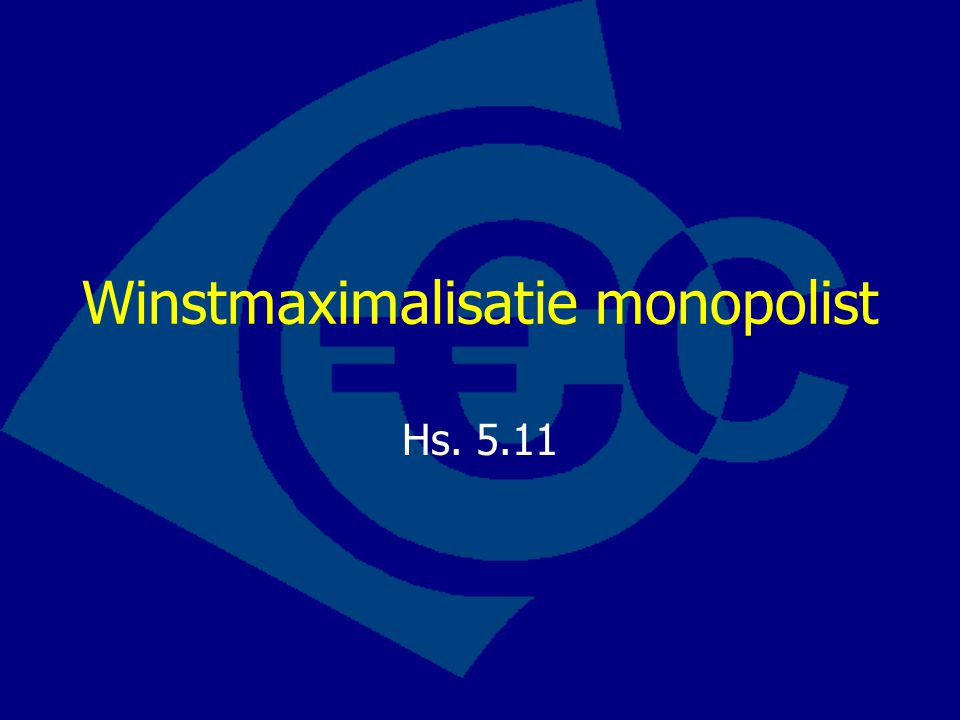 Winstmaximalisatie monopolist