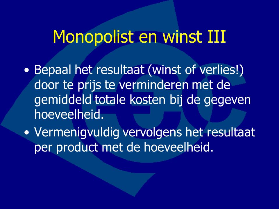 Monopolist en winst III