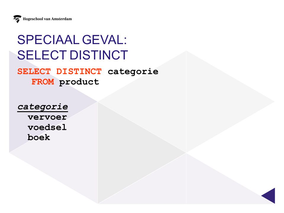 speciaal geval: SELECT DISTINCT