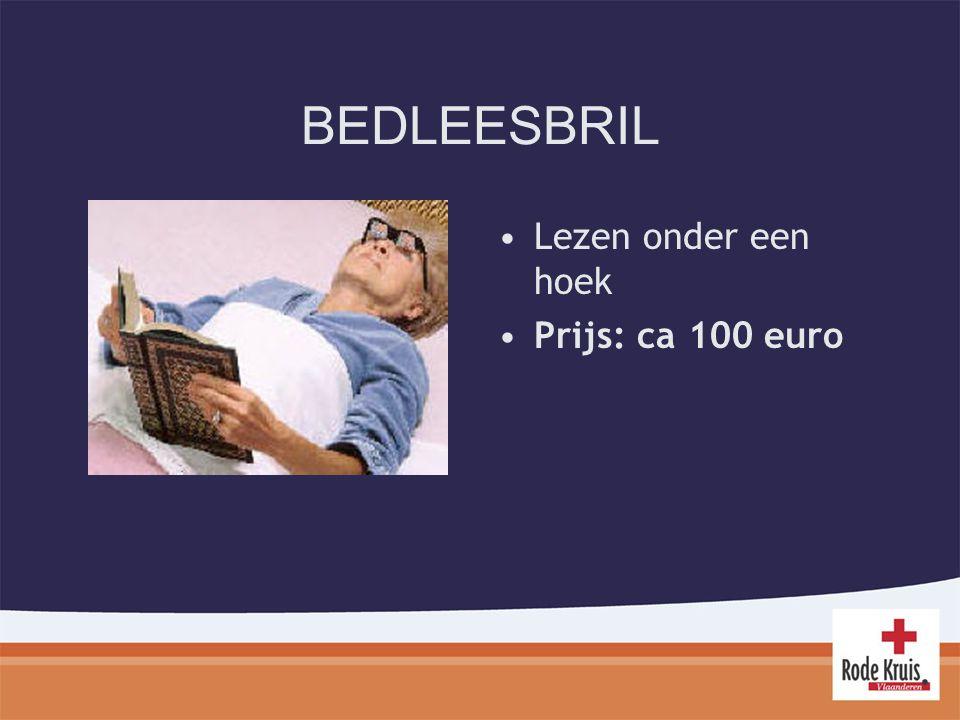 BEDLEESBRIL Lezen onder een hoek Prijs: ca 100 euro