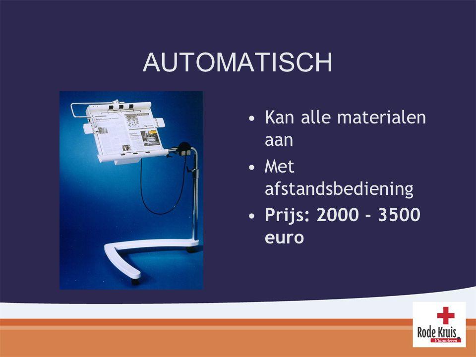 AUTOMATISCH Kan alle materialen aan Met afstandsbediening