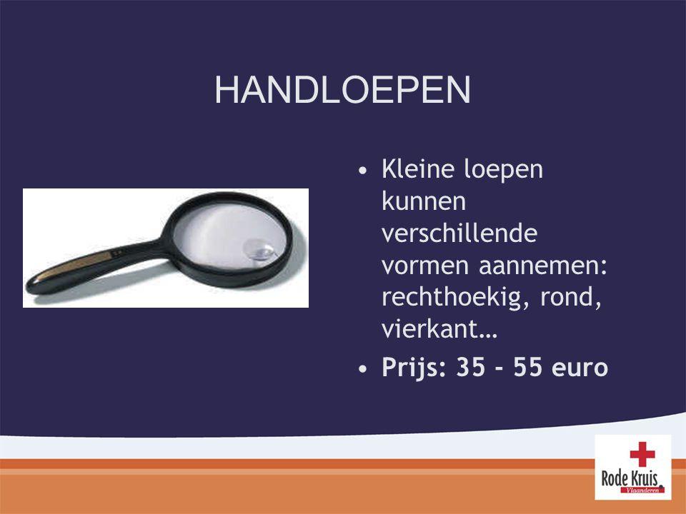 HANDLOEPEN Kleine loepen kunnen verschillende vormen aannemen: rechthoekig, rond, vierkant… Prijs: 35 - 55 euro.