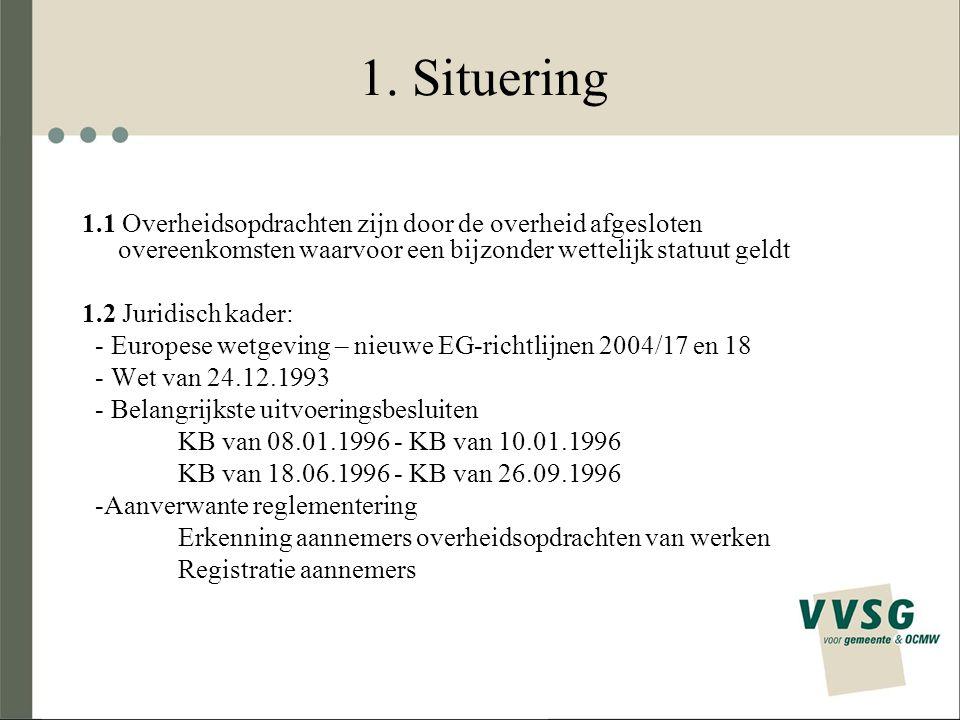 1. Situering 1.1 Overheidsopdrachten zijn door de overheid afgesloten overeenkomsten waarvoor een bijzonder wettelijk statuut geldt.