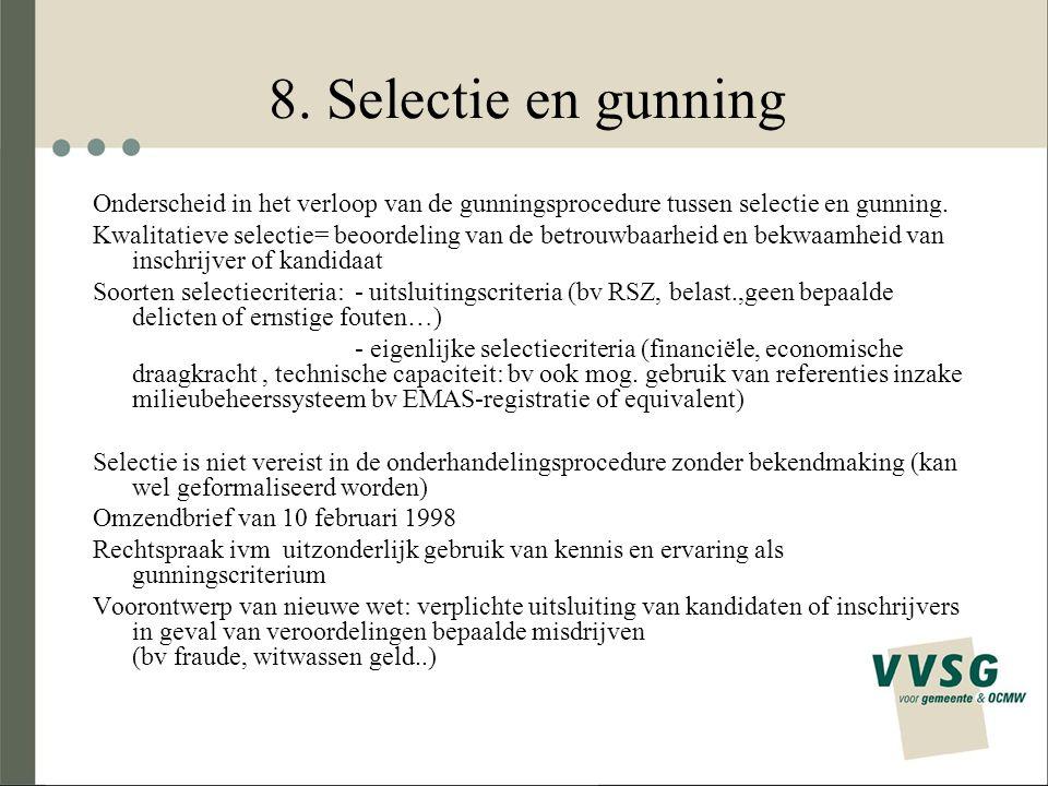8. Selectie en gunning Onderscheid in het verloop van de gunningsprocedure tussen selectie en gunning.