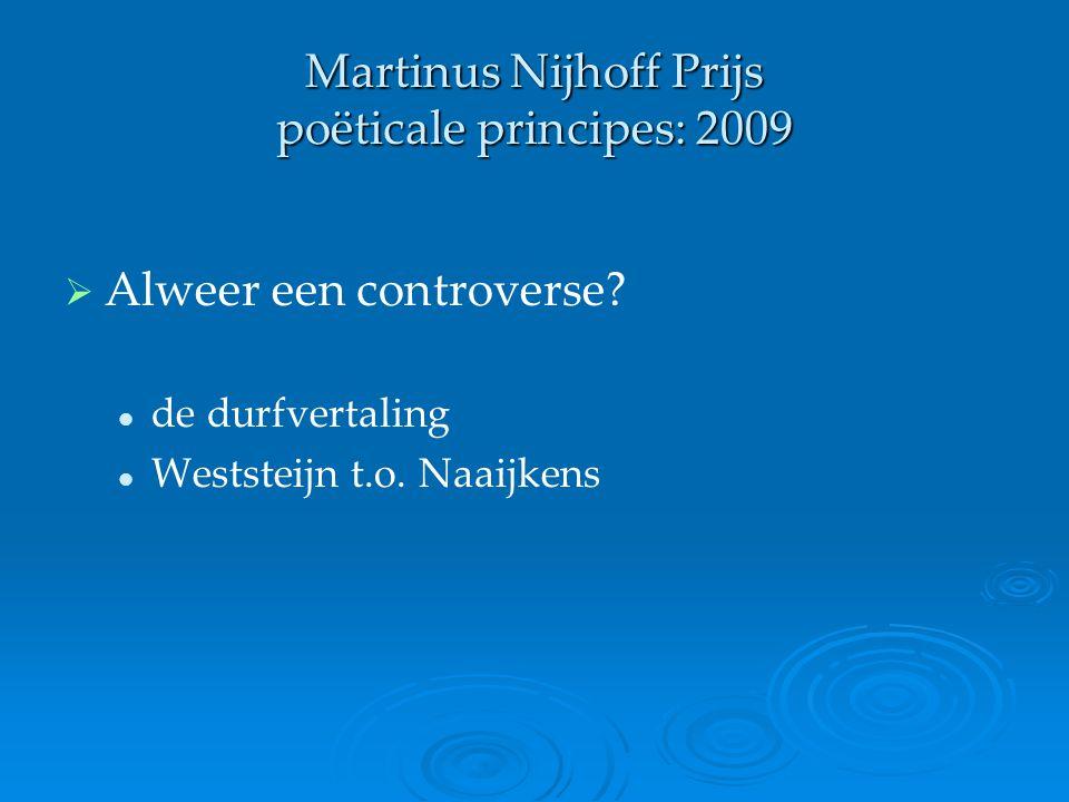 Martinus Nijhoff Prijs poëticale principes: 2009
