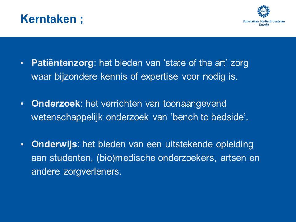 Kerntaken ; Patiëntenzorg: het bieden van 'state of the art' zorg waar bijzondere kennis of expertise voor nodig is.