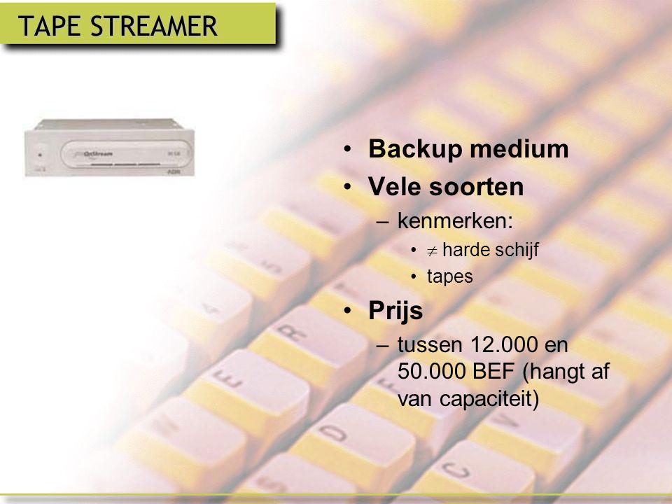 TAPE STREAMER Backup medium Vele soorten Prijs kenmerken: