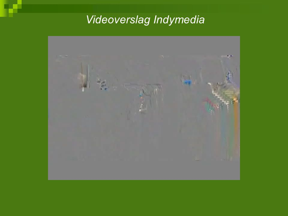 Videoverslag Indymedia